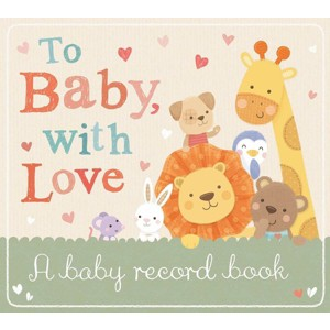 To Baby With Love: A Record Book