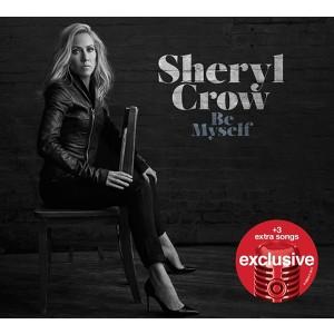 Sheryl Crow: Be Myself