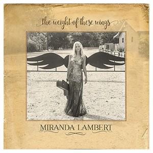 Miranda Lambert: The Weight of...