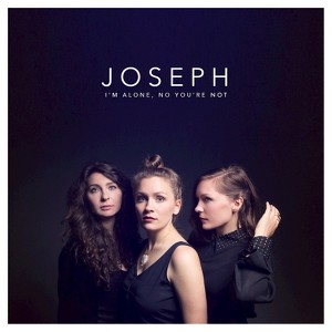 Joseph: I'm Alone, No You're Not